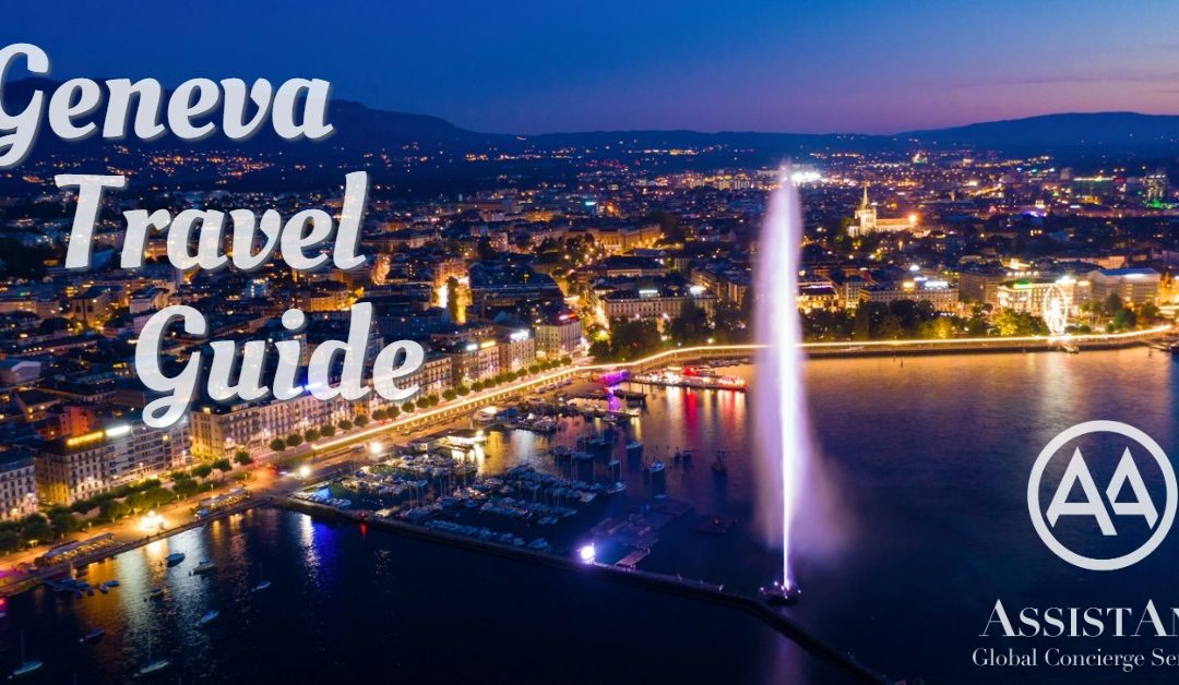 Geneva Travel Guide - AssistAnt Travel