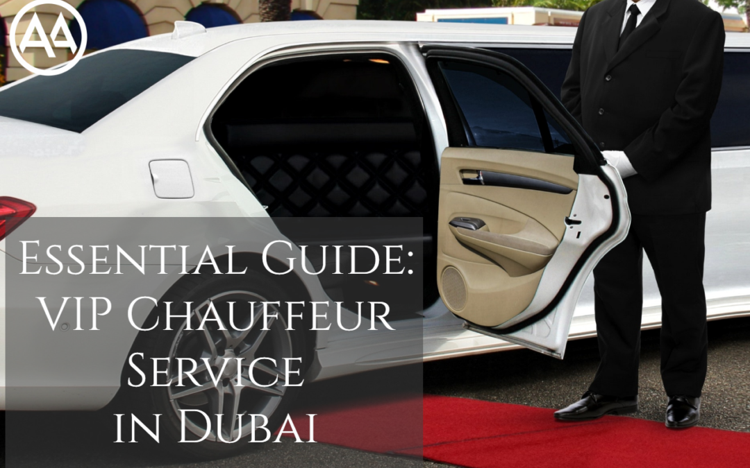 Essential Guide_ VIP Chauffeur Service in Dubai - AssistAnt