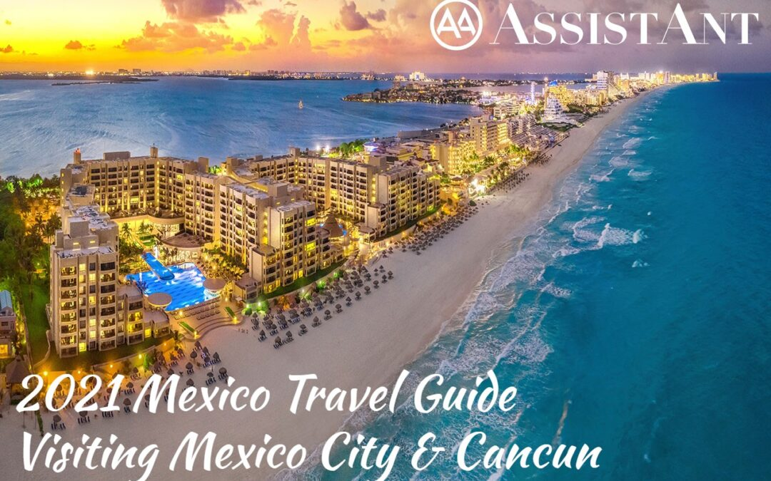 2021 Mexico Travel Guide Visiting Mexico City & Cancun