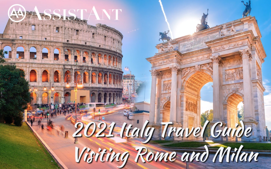 2021 Italy Travel Guide Visiting Rome and Milan