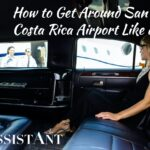 How to Get Around San Jose Costa Rica Airport Like a VIP