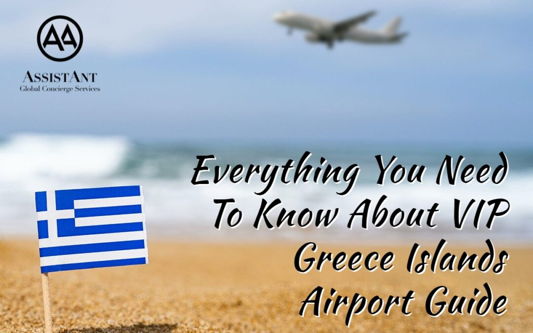 Everything You Need To Know About VIP Greece Islands Airport Guide