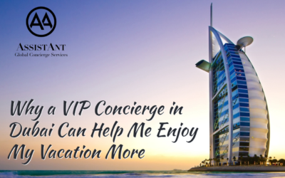 Why a VIP Concierge in Dubai Can Help Me Enjoy My Vacation More