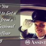 Why You Need to Get a Ride from a Professional Chauffeur Today